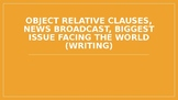 ESL Level 4 - Object Relative Clauses, News Broadcast, Big