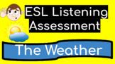 ESL Listening Assessment: The Weather