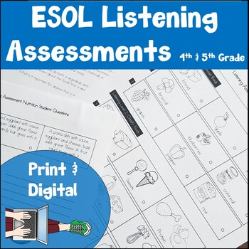 ESL Listening Assessments 4th and 5th Grade