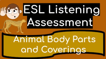 ESL Listening Assessment: Animal Body Parts and Coverings