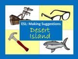 ESL Making Suggestions: Desert Island
