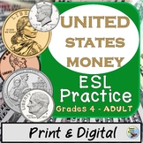 ESL Newcomer Activities: United States Money Worksheets and Dialogue Activities