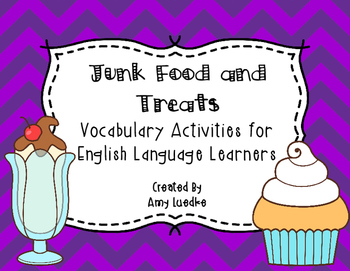 ESL Newcomer Junk Food and Treats Vocabulary Activities