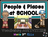 ESL Newcomer People and Places at School Vocabulary Activities