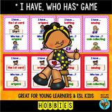 "ESL Newcomer Vocabulary Game: HOBBIES ""I have, who has"""