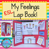 ESL Vocabulary!  (ELL Newcomer Feelings Lapbook)