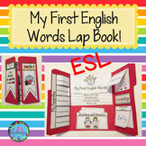 ESL Learners : My First English Words Lap Book Beginning ELL Newcomer Activities