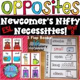 ESL Newcomers Opposites - Unit 8 ELL Activities