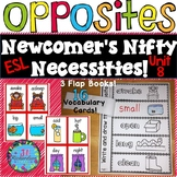 ESL Newcomers Opposites - Unit 8 ELL Activities - ESL Vocabulary for Beginners