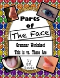 ESL Parts of the Face This is These are Singular Plural Grammar Worksheets