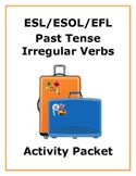 ESL Past Tense Irregular Verbs - Activity Packet