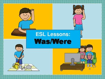 ESL: Past Tense - Was and Were