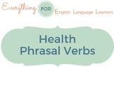 ESL Phrasal Verbs: Health