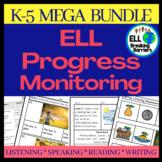 ESL Progress Monitoring K-5, MEGA BUNDLE, (Growing)