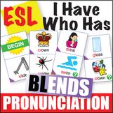 ESL Pronunciation I Have Who Has - Blends