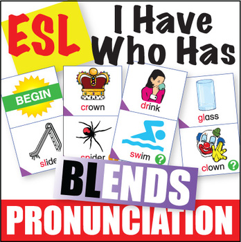 ESL Pronunciation I Have Who Has - Blends