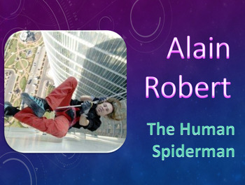 ELA Reading Comprehension: Alain Robert, the Human Spiderman + Interactive PPT