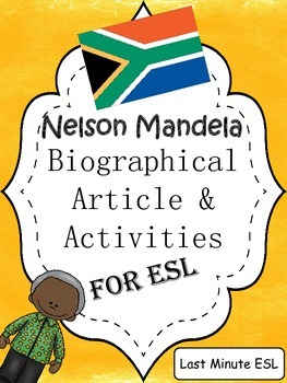 Nelson Mandela Biographical Article and Activities for ESL