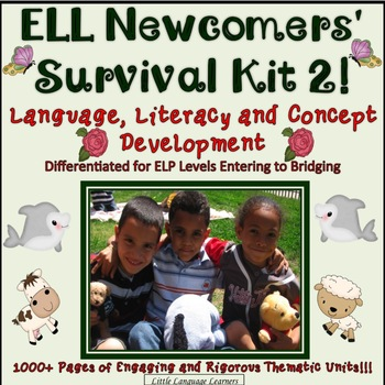 ELL Newcomers' Survival Kit 2-Language Literacy, and Concept Development