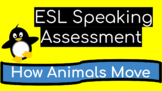 ESL Speaking Assessment: Answer Questions About How Animals Move