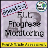 ESL Speaking Progress Monitoring, Fourth Grade