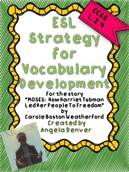 ESL Strategy for Vocab for Moses: How Harriet Tubman Led Her People To Freedom