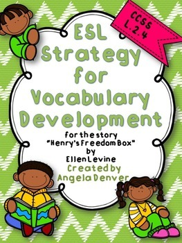 ESL Strategy for Vocabulary Development for Henry's Freedom Box by Ellen Levine