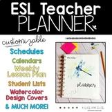 ESL Teacher Planner | Editable | Print and Go -OR- Customize