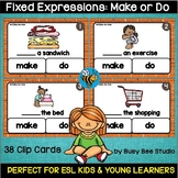 ESL Vocabulary Task Cards: Make or Do Fixed Expressions