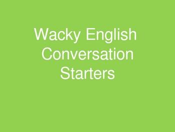 ESL Wacky Conversation Starters