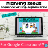 ESL Writing Google Classroom™  Print and Digital WIDA Acce