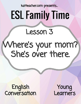 ESL Young Learners F3 Where's your mom?