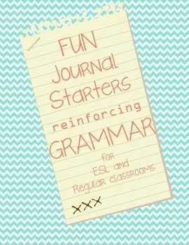 ESL and Regular Classroom Funny Journal prompts with grammar lessons