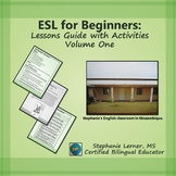 ESL for Beginners: Lessons Guide with Activities Volume One