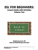 ESL for Beginners Lessons Guide with Activities Volume Two