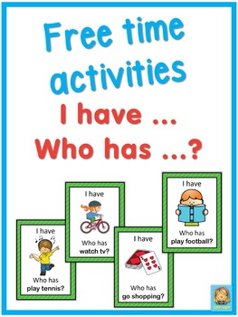ESL free time activities  I have ... Who has ...? game