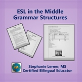 ESL in the Middle: Grammar Structures