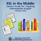 ESL in the Middle: Lessons Guide for Teaching Intermediate English, Volume One