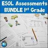 ESOL Assessments Bundle First Grade
