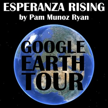 ESPERANZA RISING Google Earth Introduction Tour