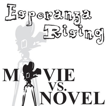 ESPERANZA RISING Movie vs. Novel Comparison
