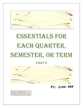 ESSENTIALS FOR EACH QUARTER, SEMESTER, AND TERM-Part II