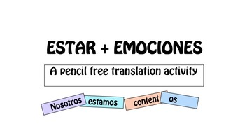 """ESTAR + EMOCIONES"" A PENCIL FREE TRANSLATION ACTIVITY"