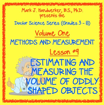 Lesson 9 - ESTIMATING AND MEASURING THE VOLUME OF ODDLY SHAPED OBJECTS