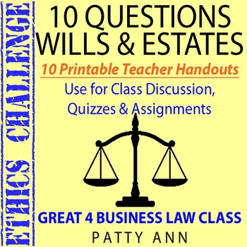 ETHICS CHALLENGE > 10 Thinking Questions on Wills & Estates >Printable Handouts!