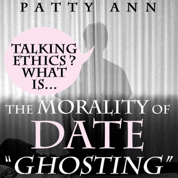 ETHICS CIVICS: The Morality of DATE GHOSTING ~ Group Discussion Handouts