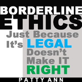 ETHICS CIVICS > Just Because It's LEGAL Doesn't Make IT RIGHT! *No Prep Activity