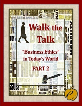 "ETHICS:   WALK THE TALK – PART #2 – ""Business Ethics in Today's World"""