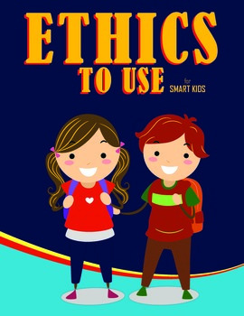 ETHICS to USE for ELEMENTARY KIDS