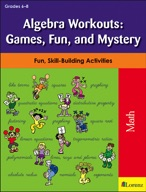 Algebra Workouts: Games, Fun, and Mystery